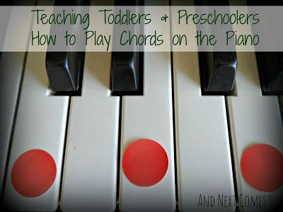 And Next Comes L: Teaching Toddlers & Preschoolers How to Play Chords on the Piano
