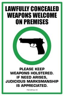 Lawfully Concealed Weapons Welcome                              …