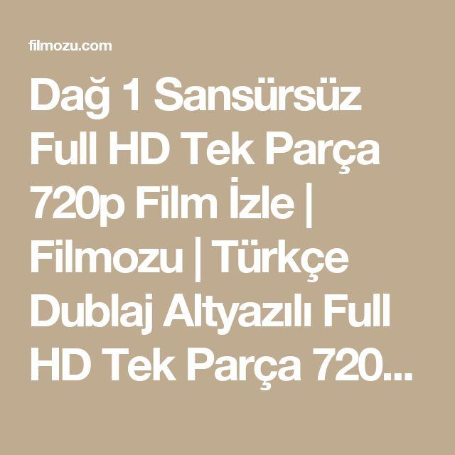 Dağ 1 Sansürsüz Full HD Tek Parça 720p Film İzle   Filmozu   Türkçe Dublaj Altyazılı Full HD Tek Parça 720p Film İzle