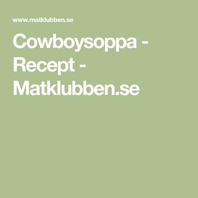 Cowboysoppa - Recept - Matklubben.se