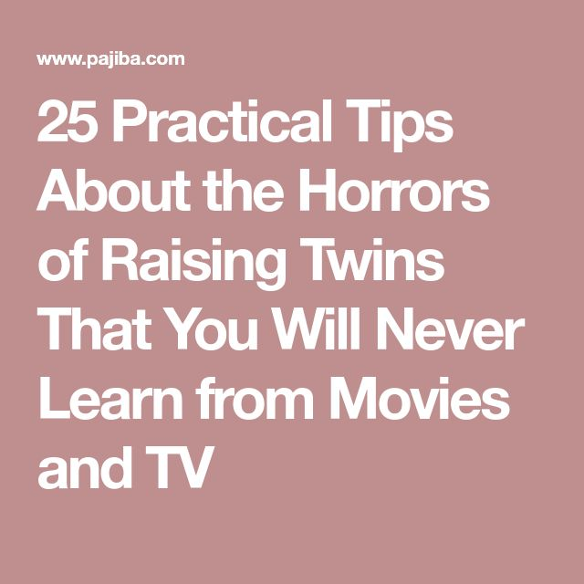 25 Practical Tips About the Horrors of Raising Twins That You Will Never Learn from Movies and TV