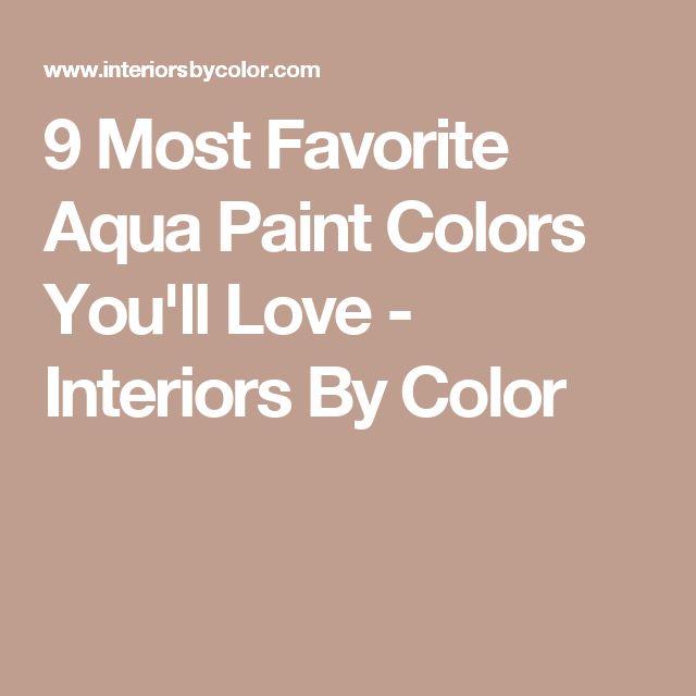 9 Most Favorite Aqua Paint Colors You Ll Love: 25+ Best Ideas About Aqua Paint Colors On Pinterest