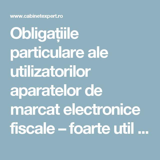 Obligațiile particulare ale utilizatorilor aparatelor de marcat electronice fiscale – foarte util | CabinetExpert.ro - blog contabilitate