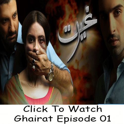 Watch Ary Digital TV Drama Ghairat Episode 01 in HD Quality. Watch all latest episodes of drama Ghairat Episode 01 and other Ary Digital Dramas online