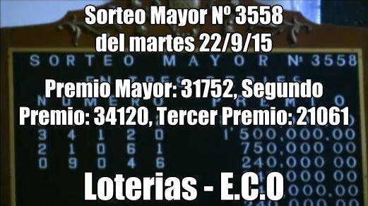 Ver resultados sorteo Mayor Nº 3558 del martes 22/9/15. http://wwwelcafedeoscar.blogspot.com/2015/09/resultados-sorteo-mayor-n-3558.html