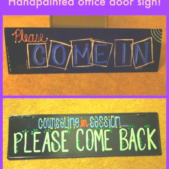 Took an old metal sign (one of those $10 ones from Hobby lobby) and spray painted it with black rattle can then handpainted it for my office as a school counselor.