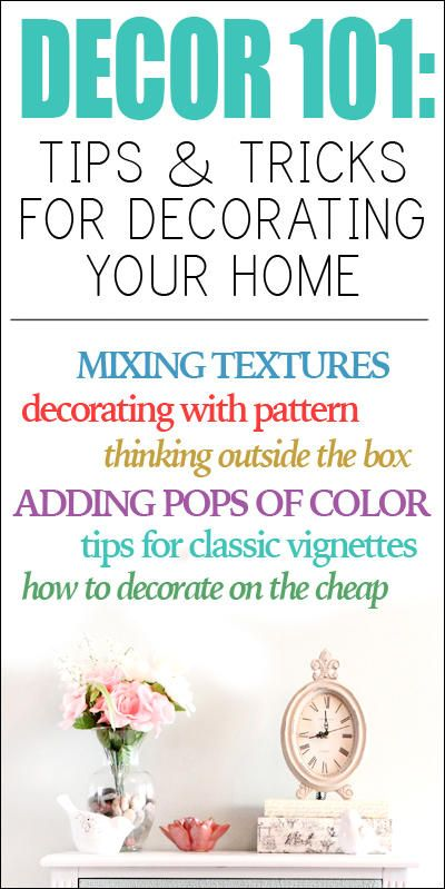 D Cor 101 Tips Tricks For Decorating Your Home Decorating Vignettes And Nest