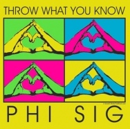 Throw what you know Phi Sigma!