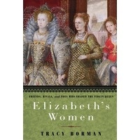 Elizabeth I - one of the most interesting monarchs in history