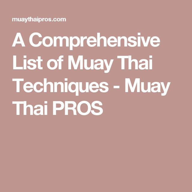 A Comprehensive List of Muay Thai Techniques - Muay Thai PROS