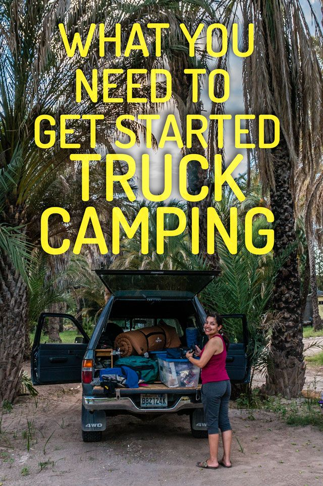 Everything you need to know to get started truck camping.