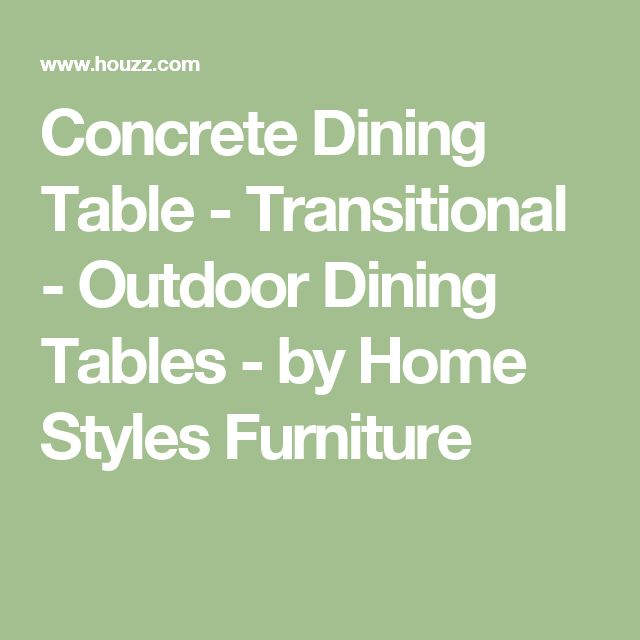 Concrete Dining Table - Transitional - Outdoor Dining Tables - by Home Styles Furniture