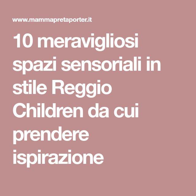 10 meravigliosi spazi sensoriali in stile Reggio Children da cui prendere ispirazione