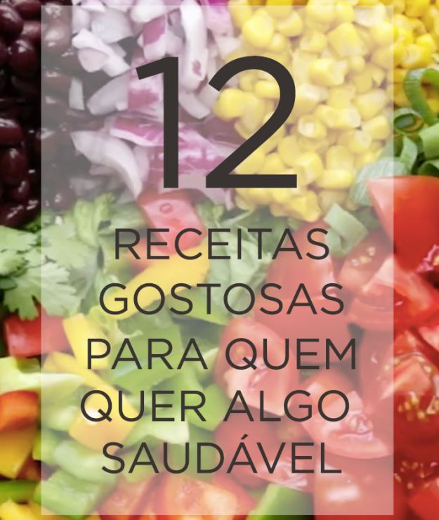 12 receitas gostosas para quem quer comer mais saudável