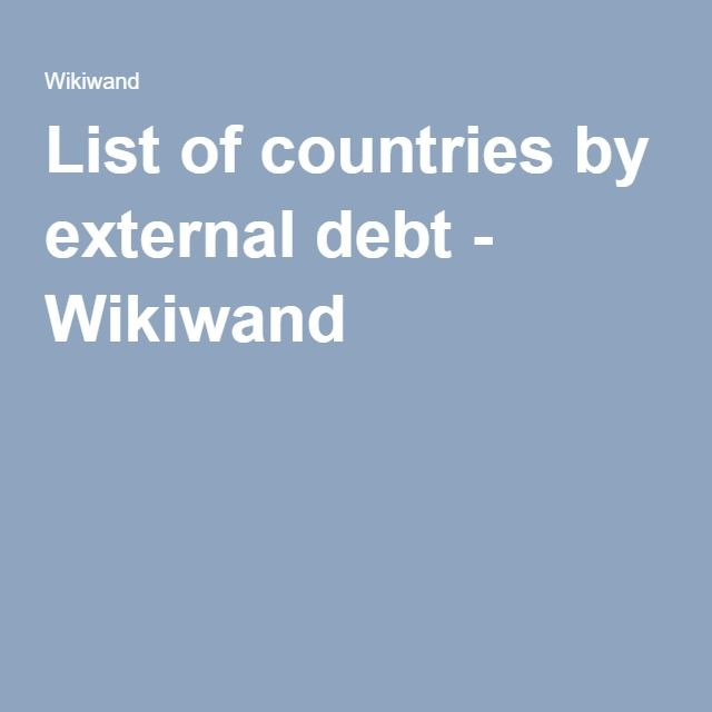 List of countries by external debt - Wikiwand