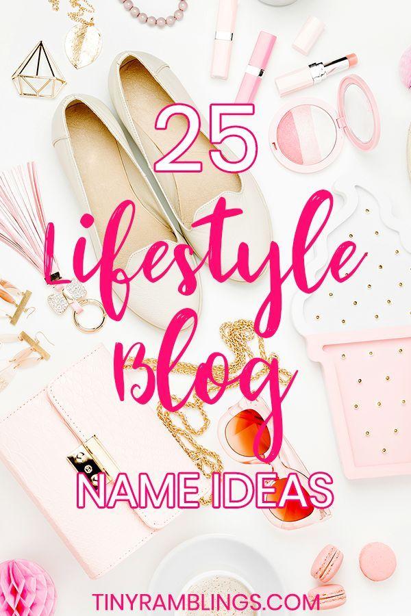 25 Lifestyle Blog Name Ideas Tiny Ramblings Blog Names Inspiration Blog Names Beauty Blog Name Ideas