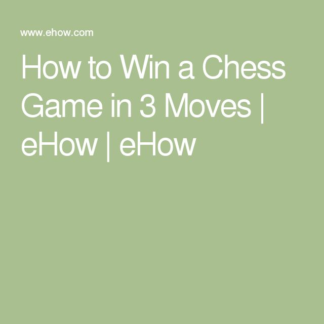 How to Win a Chess Game in 3 Moves   eHow   eHow