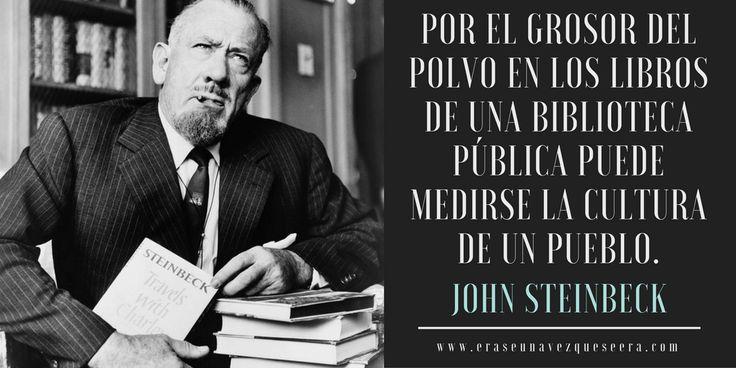 Cita del escritor John Steinbeck sobre las bibliotecas