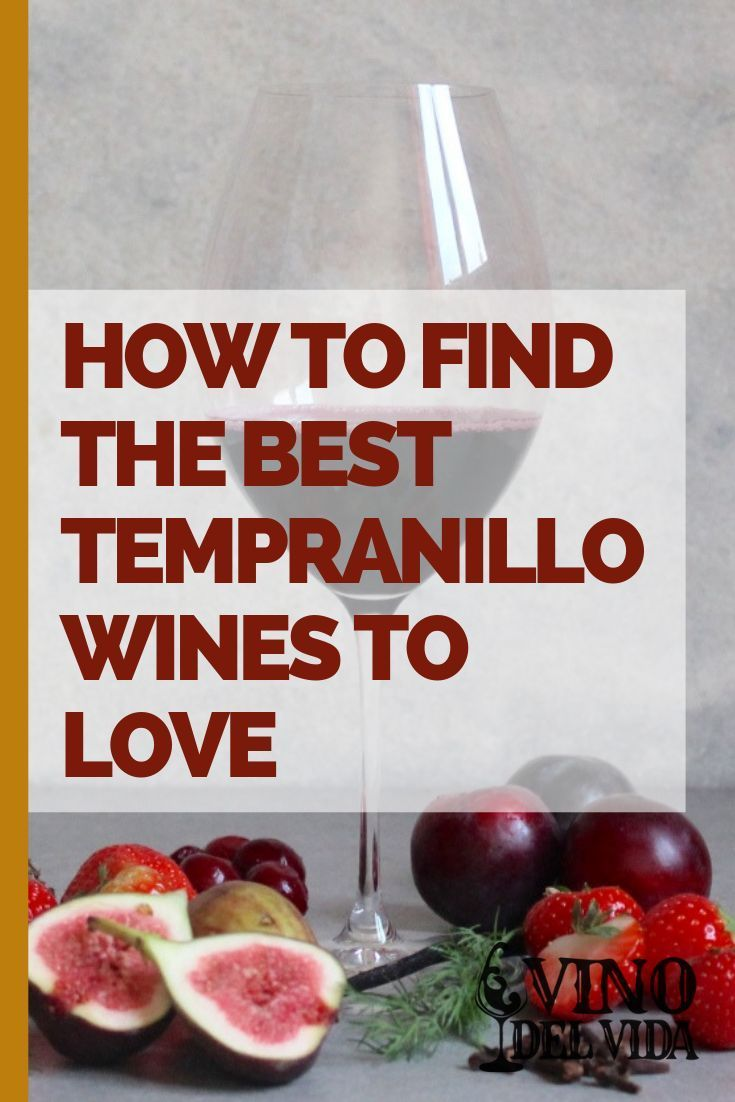 How To Find The Best Tempranillo Wines To Love Tempranillo Wines Winewednesday In 2020 Tempranillo Wine Wine Recipes Wine Food Pairing