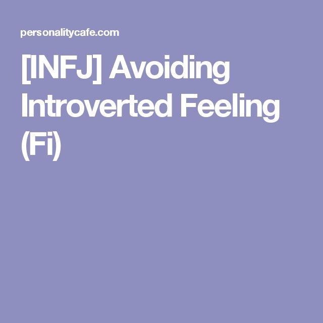 [INFJ] Avoiding Introverted Feeling (Fi)