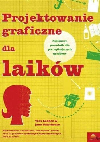 http://lubimyczytac.pl/ksiazka/211026/projektowanie-graficzne-dla-laikow