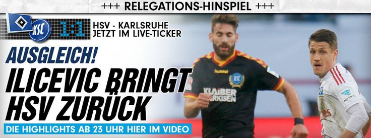 1. Bundesliga Relegation Hamburger SV gegen Karlsruher SC http://sportdaten.bild.de/sportdaten/uebersicht/sp1/fussball/co1122/relegation-bundesliga/#sp1,co1122,se18079,ro56039,md0,gm0,ma2361442,pe0,to0,te0,ho943,aw1109,rl0,na4,nb2,nc1,nd1,ne1,jt0,