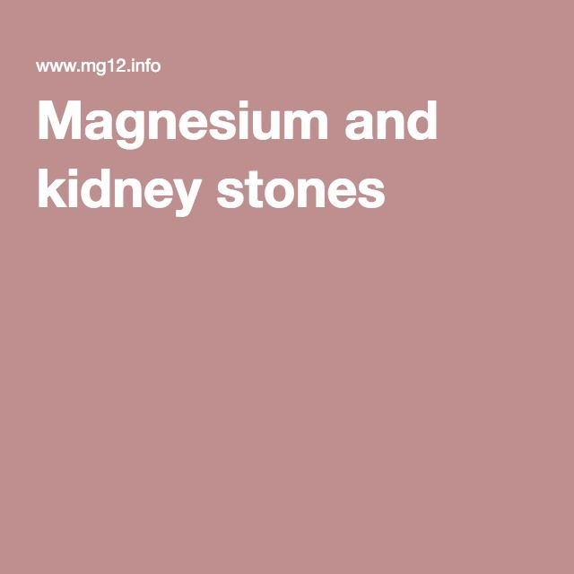 Magnesium and Kidney Stones | Nutritional Magnesium ...