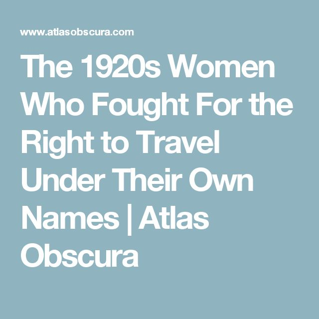 The 1920s Women Who Fought For the Right to Travel Under Their Own Names | Atlas Obscura