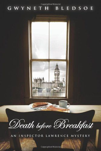Death Before Breakfast by Gwyneth Bledsoe - a cozy murder mystery set in England with British detectives. A book to read if you like mysteries, England and Paris. #books #mystery #mysteries #mystery books #murder mystery books #cozy mystery books #best mystery books #books to read http://www.amazon.com/Before-Breakfast-Inspector-Lawrence-Mystery-ebook/dp/B003MC5D2I/ref=tmm_kin_title_0