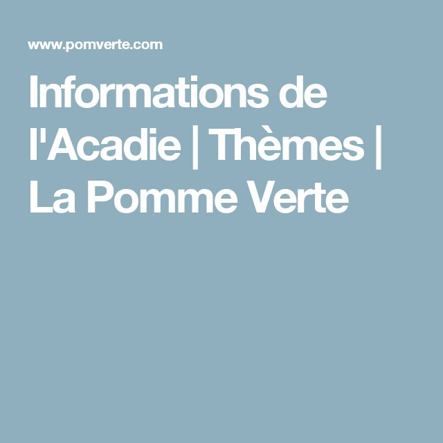 Informations de l'Acadie   Thèmes   La Pomme Verte