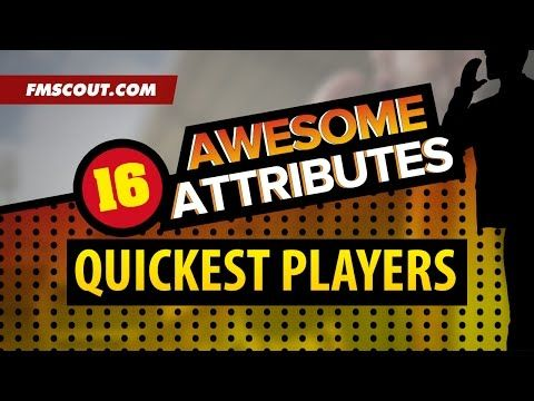 Awesome Attributes: Quickest Players on Football Manager 2016 - YouTube