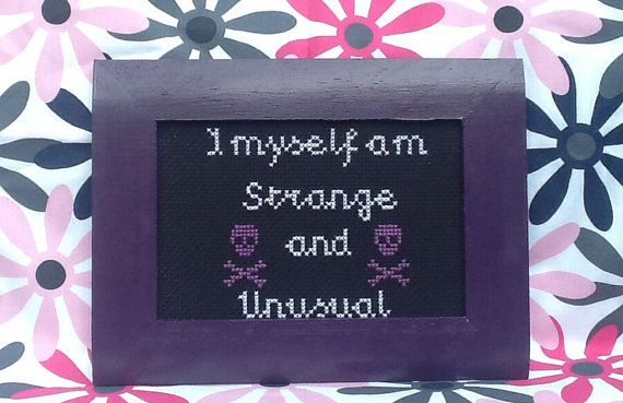 From the favorite film about the afterlife, Beetlejuice. Live people ignore the strange and unusual. I myself am, strange and unusual. Housed in a