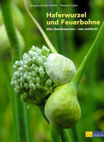 Haferwurzel und Feuerbohne: Alte Gemüsesorten neu entdeckt von Brigitte Bartha-Pichler http://www.amazon.de/dp/385502765X/ref=cm_sw_r_pi_dp_yNQyvb1PMC4AJ