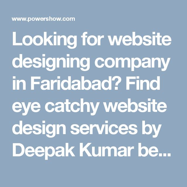 Looking for website designing company in Faridabad? Find eye catchy website design services by Deepak Kumar because we are the leading website designing company in India. For more learning visit our webpage http://www.iwebtechnologies.in/