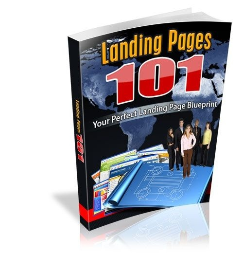 Landing Pages 101- Your Perfect Landing Page -Tips on Increasing Your Landing Page Conversion Rate