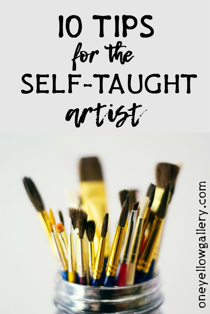 Been there, done that. 10 tips for the self-taught artist from a self-taught artist.