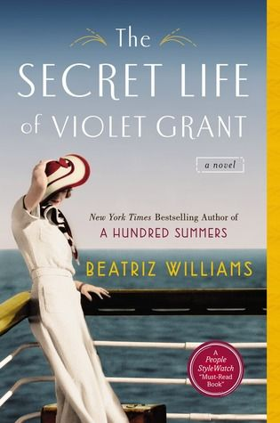 Historical Fiction Novel 2014. The Secret Life of Violet Grant by Beatriz Williams.