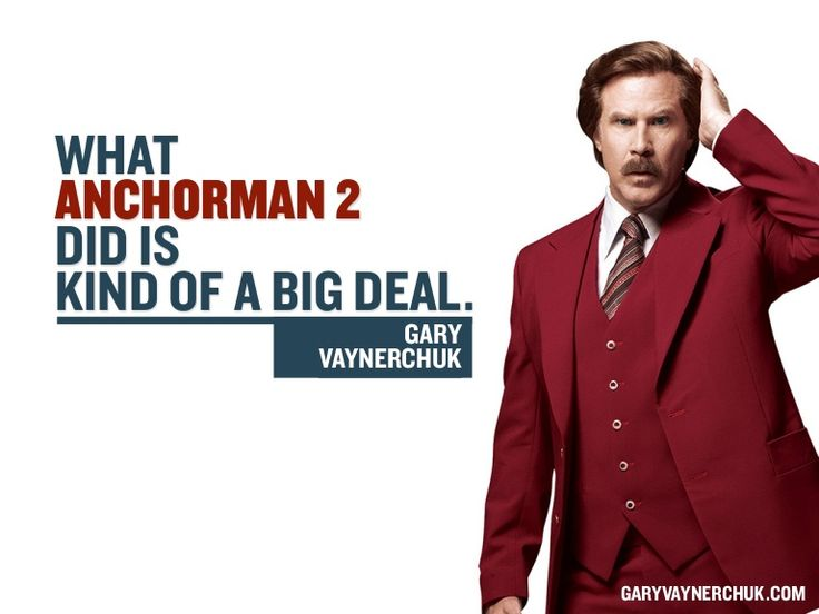 Why Be On Social Media If You Don't LEARN How To Socialize..  Anchorman 2 Changed what it Means to Be a Movie by Gary Vaynerchuk via slideshare