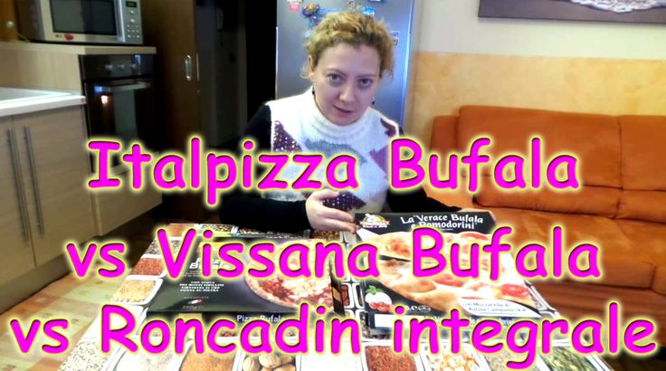 Pizza surgelata Italpizza vs pizza Vissana bufala vs pizza Roncadin inte...
