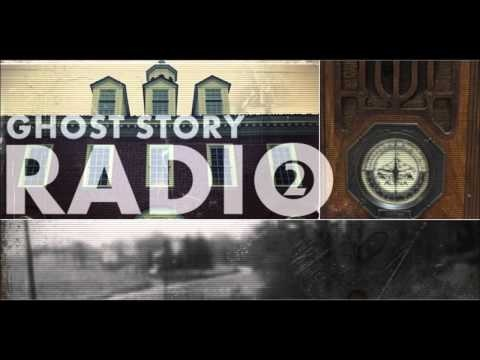 Real Ghost Stories Radio Episode 2