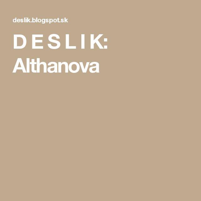 D E S L I K: Althanova