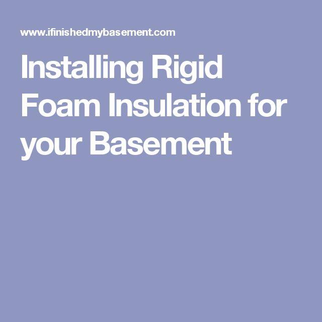 Installing Rigid Foam Insulation for your Basement
