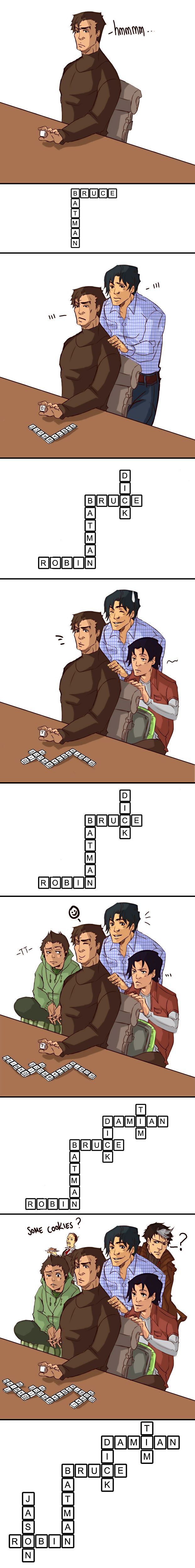 They can put in Alfred on the second A of 'Batman' and Strephanie on the N of 'Damian' ^_^ We are Playing Scrabble by ~XMenouX on deviantART