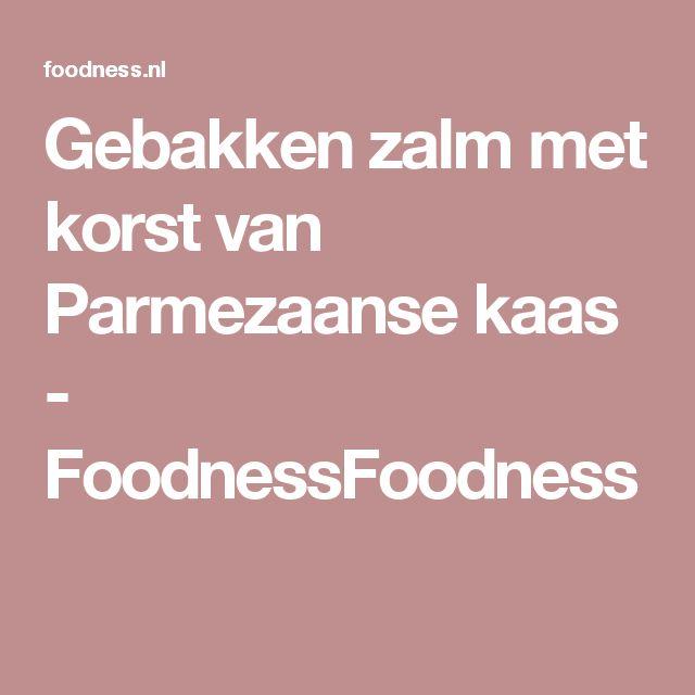 Gebakken zalm met korst van Parmezaanse kaas - FoodnessFoodness