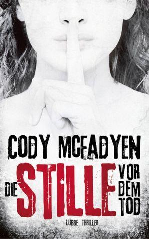 Cody Mcfadyen -  Die Stille vor dem Tod / Smoky Barrett Bd.5