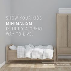 show your kids minimalism is truly a great way to live