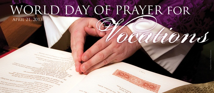 World Day of Prayer for Vocations   Pray for Vocations!