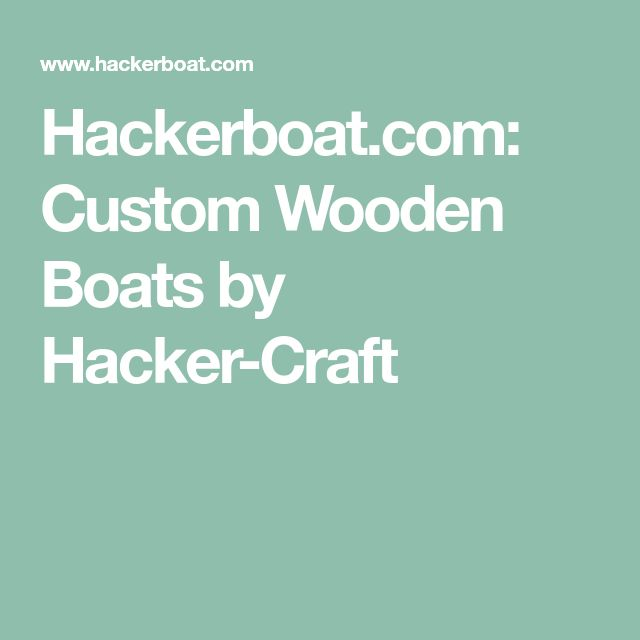 Building A Custom Wooden Boat Should Be Limited Only By Your Imagination Let Hacker Craft Guide Journey And Build Dream