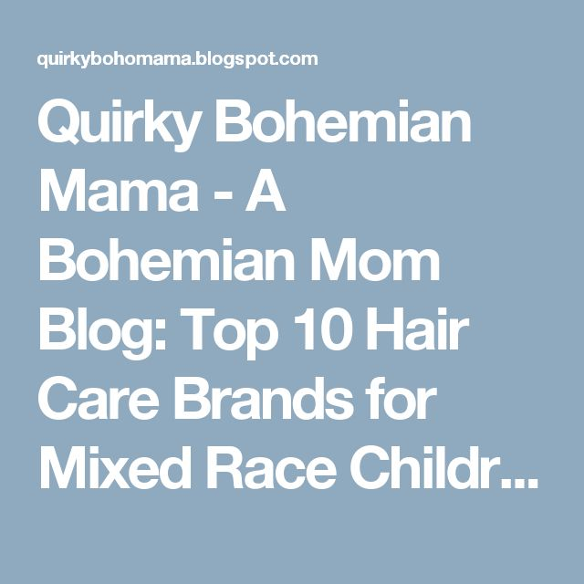 Quirky Bohemian Mama - A Bohemian Mom Blog: Top 10 Hair Care Brands for Mixed Race Children {hair care for biracial children}