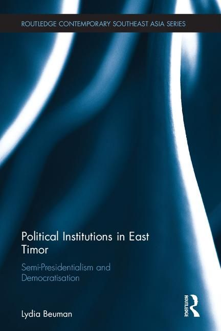 Lydia Beuman's book on semi-presidentialism in Timor Leste will be out in February 2016